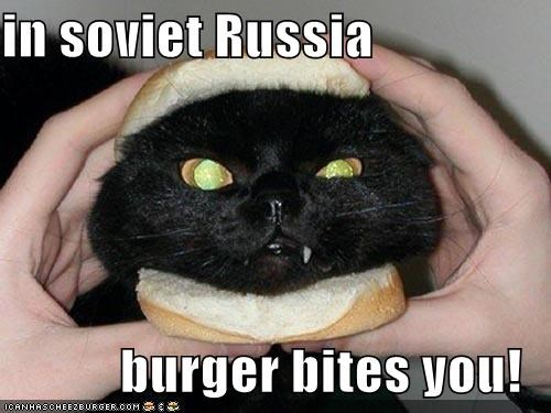 in soviet Russia  burger bites you!