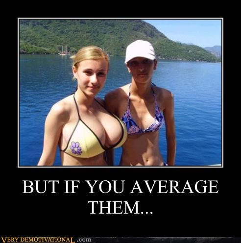 BUT IF YOU AVERAGE THEM...