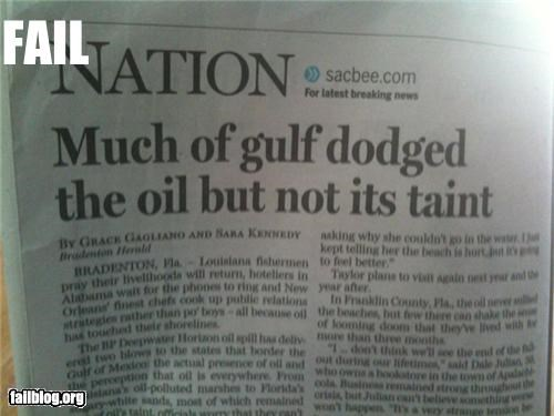 bp,failboat,gulf,headlines,oil spill,Probably bad News,taints