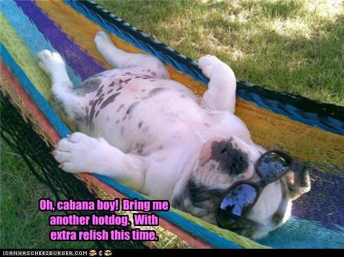 Oh, cabana boy!  Bring me another hotdog.  With extra relish this time.