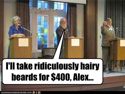 I'll take ridiculously hairy beards for $400, Alex...