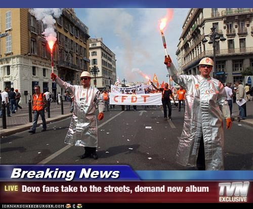 Breaking News - Devo fans take to the streets, demand new album