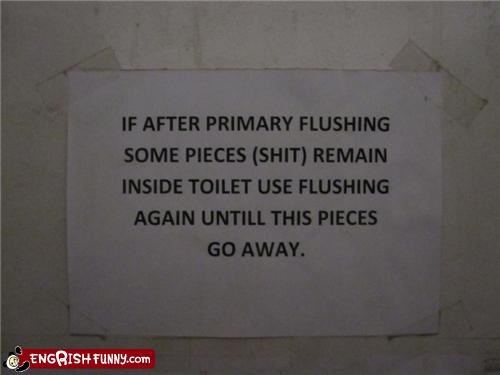 use flushing, let the pieces go away!