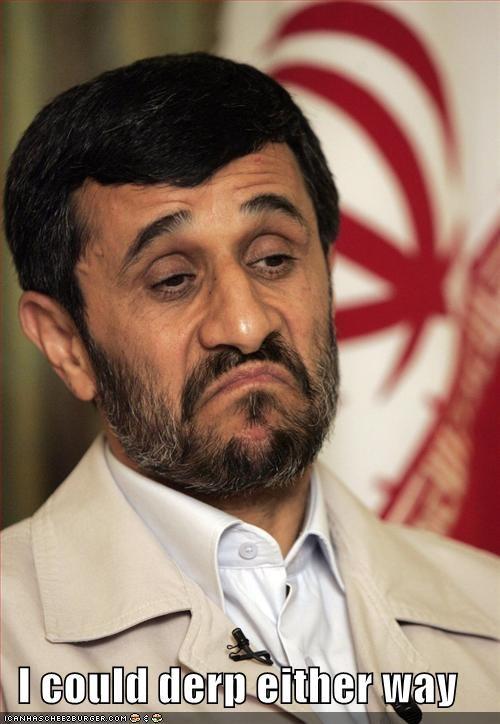 derp,dictator,funny,iran,lolz,Mahmoud Ahmadinejad