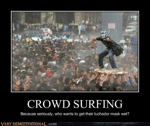 crowds,luchador,mexican wrestling,Pure Awesome,surfing