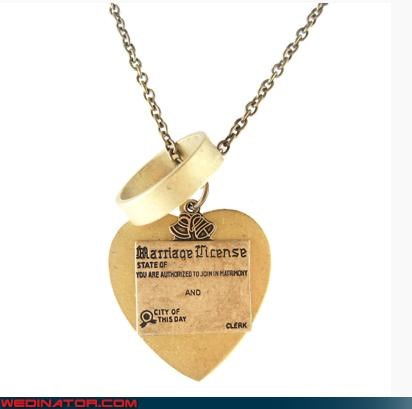 Now You Can Wear Your Marriage License On Your Heart...