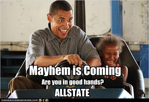 """Mayhem is Coming"""