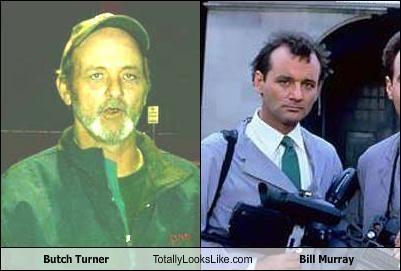 Butch Turner Totally Looks Like Bill Murray