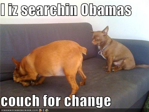 I iz searchin Obamas  couch for change