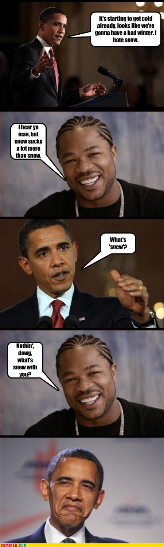 jokes,obama,politics,whats new,Xxzibit,xzhibit