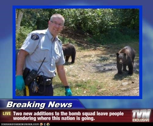 Breaking News - Two new additions to the bomb squad leave people wondering where this nation is going.