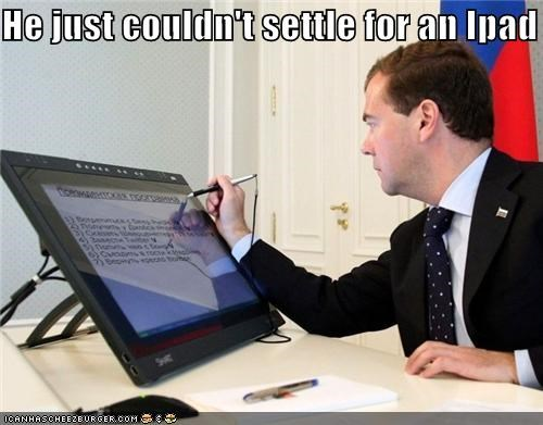 He just couldn't settle for an Ipad