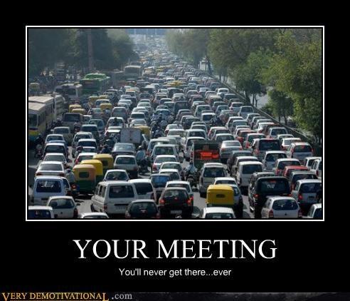 being late,meetings,modern living,Sad,sucks,traffic,work