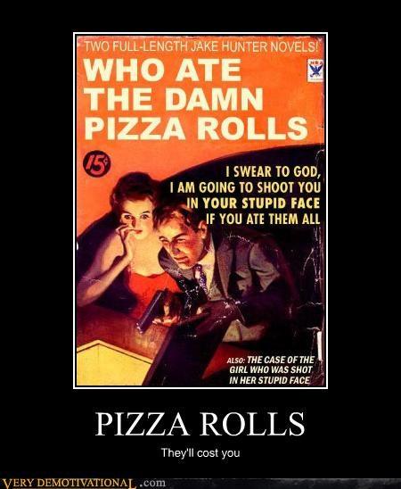 books,food,i swear to go,idiots,novels,pizza,pizza rolls,Pulp,stupid face