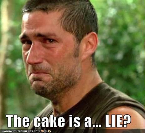 The cake is a... LIE?