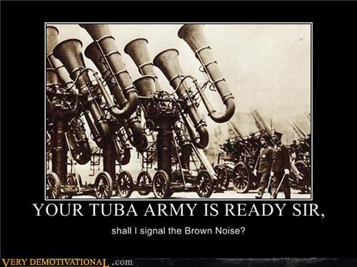 army,brown note,doom,impossible,low frequency,poop,tubas