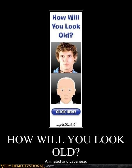 HOW WILL YOU LOOK OLD?