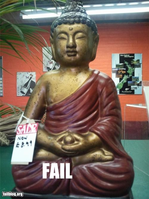 Things that are doing it: Buddha Fail