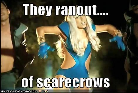 They ranout....  of scarecrows