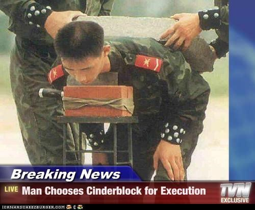 Breaking News - Man Chooses Cinderblock for Execution