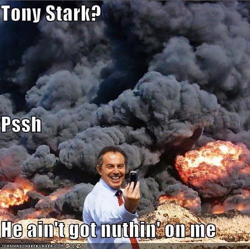 Tony Stark? Pssh He ain't got nuthin' on me