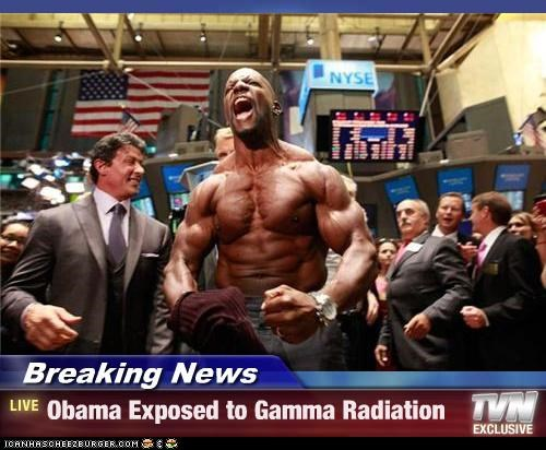 Breaking News - Obama Exposed to Gamma Radiation