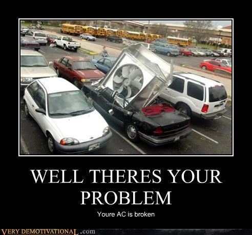 WELL THERES YOUR PROBLEM