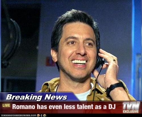 Breaking News - Romano has even less talent as a DJ