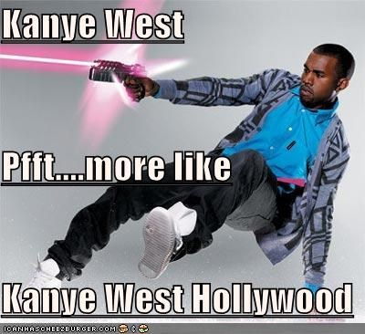 Kanye West Pfft....more like Kanye West Hollywood