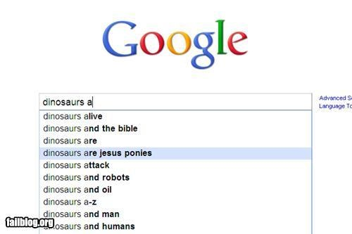 Autocomplete Me,dinosaurs,failboat,google,jesus,ponies,search