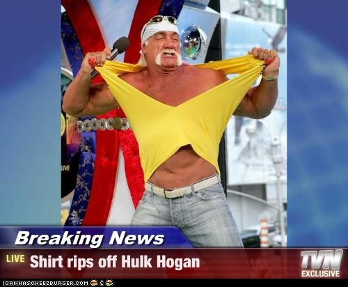 Breaking News - Shirt rips off Hulk Hogan