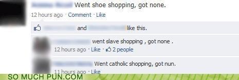 catholics,nuns,puns,shoes,shopping,slave