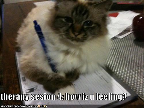 therapy sesion 4: how iz u feeling?