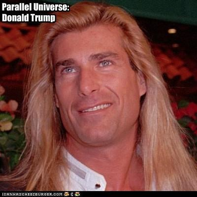donald trump,fabio,hair,parallel universe