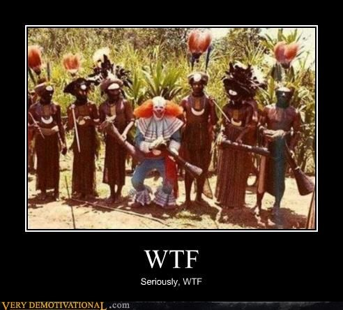clowns,jungle,nightmares,really wtf,Terrifying,tribes,wtf