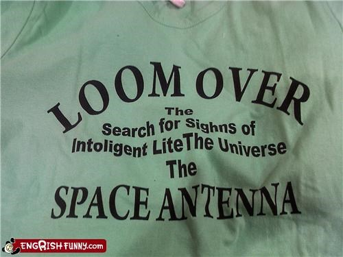 Intelligent life? Not while wearing this shirt!