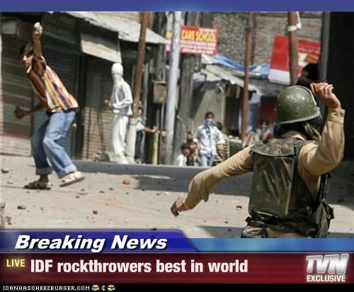 Breaking News - IDF rockthrowers best in world