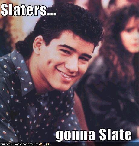 Slaters...  gonna Slate