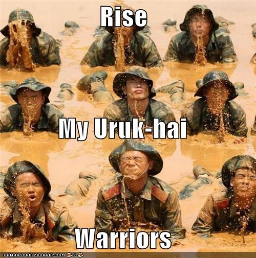 Rise My Uruk-hai Warriors