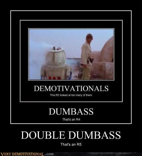 demotivational,droids,dumbass,idiots,luke skywalker,R5D4,star wars,tattooine