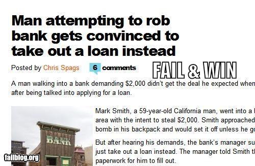 bank,failboat,haha,loans,Probably bad News,robbery,win