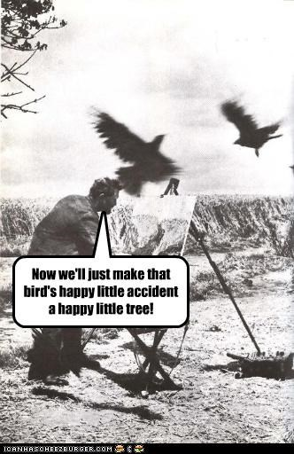 Now we'll just make that bird's happy little accident a happy little tree!