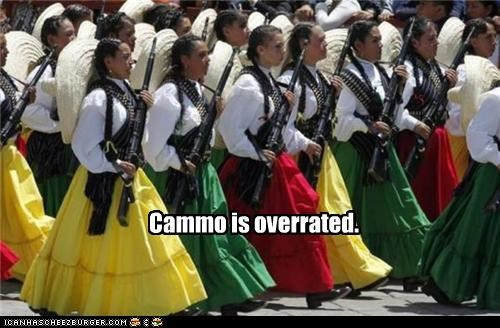 Cammo is overrated.