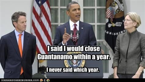 I said I would close Guantanamo within a year.