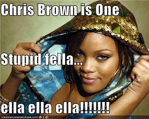 Chris Brown is One Stupid fella... ella ella ella!!!!!!!