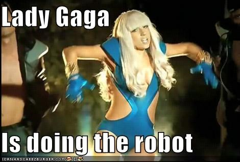 Lady Gaga   Is doing the robot