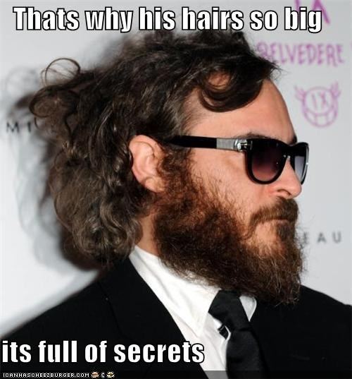 That's Why His Hair Is So Big...