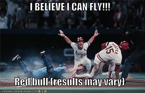 I BELIEVE I CAN FLY!!!  Red bull (results may vary)