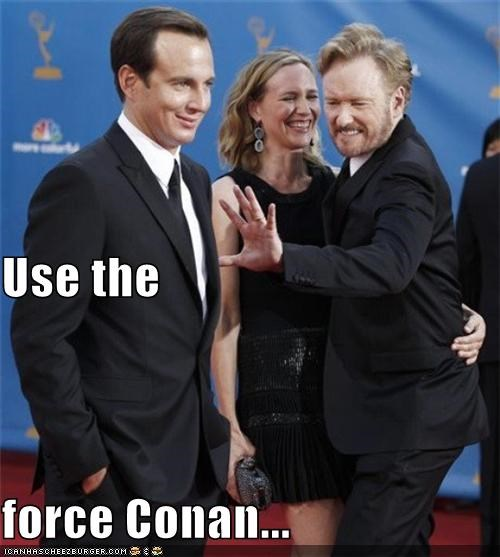 Use the  force Conan...