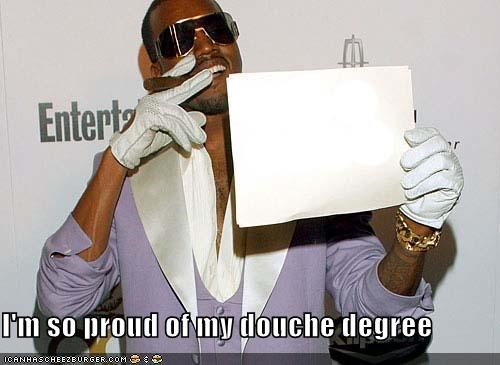 I'm so proud of my douche degree